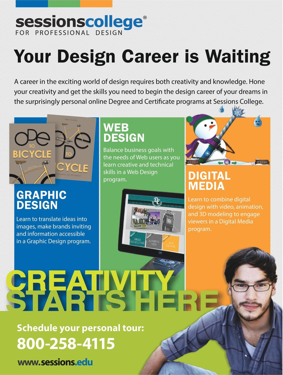 GRAPHIC DESIGN Learn to translate ideas into images, make brands inviting and information accessible in a Graphic Design program.