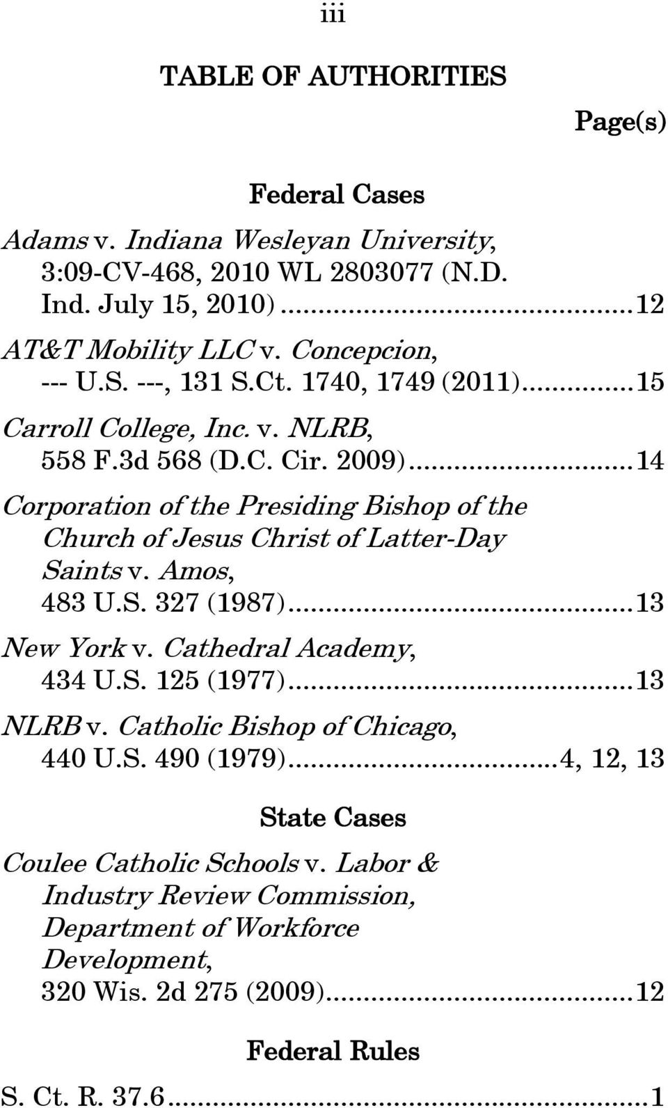 ..14 Corporation of the Presiding Bishop of the Church of Jesus Christ of Latter-Day Saints v. Amos, 483 U.S. 327 (1987)...13 New York v. Cathedral Academy, 434 U.S. 125 (1977).