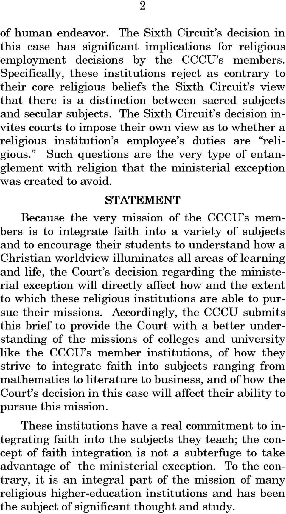 The Sixth Circuit s decision invites courts to impose their own view as to whether a religious institution s employee s duties are religious.
