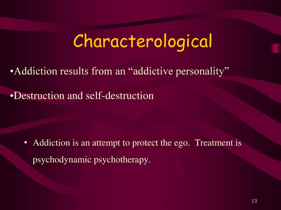 self-destruction Addiction is an attempt to