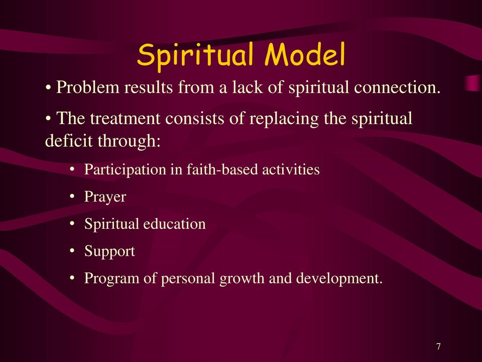 The treatment consists of replacing the spiritual deficit
