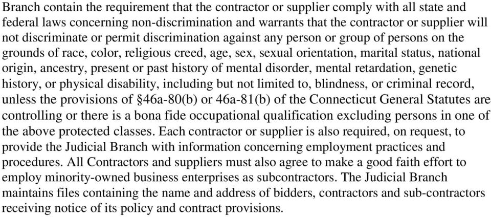 past history of mental disorder, mental retardation, genetic history, or physical disability, including but not limited to, blindness, or criminal record, unless the provisions of 46a-80(b) or