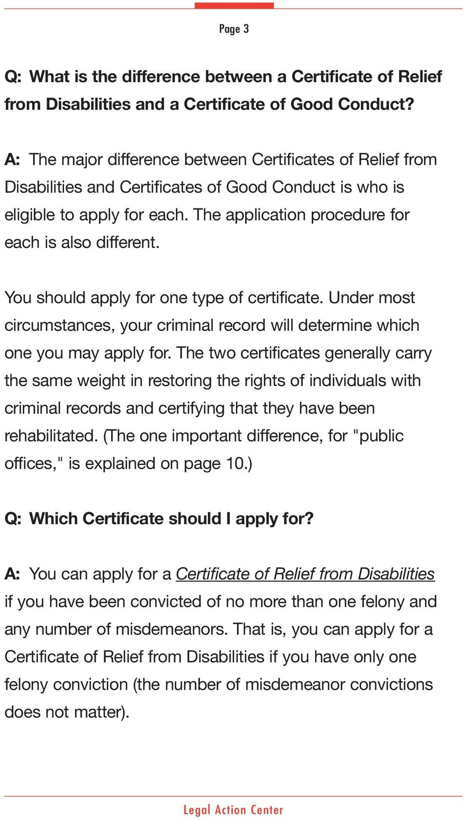 You should apply for one type of certificate. Under most circumstances, your criminal record will determine which one you may apply for.