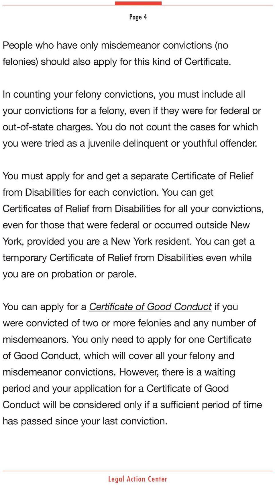 You do not count the cases for which you were tried as a juvenile delinquent or youthful offender. You must apply for and get a separate Certificate of Relief from Disabilities for each conviction.