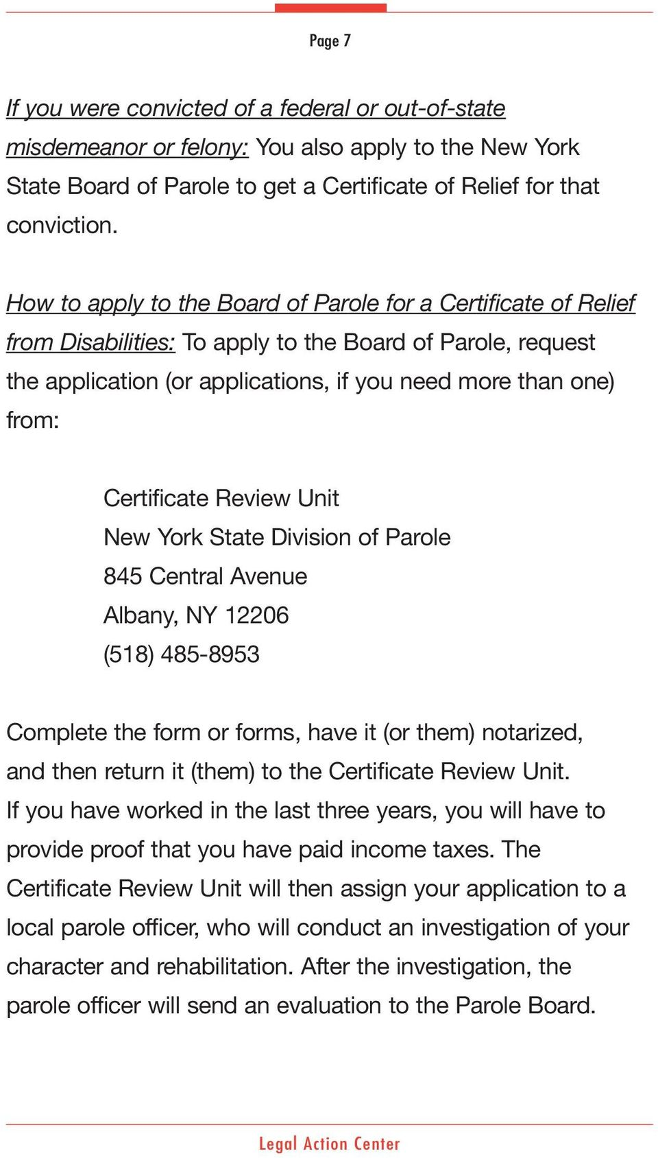Certificate Review Unit New York State Division of Parole 845 Central Avenue Albany, NY 12206 (518) 485-8953 Complete the form or forms, have it (or them) notarized, and then return it (them) to the