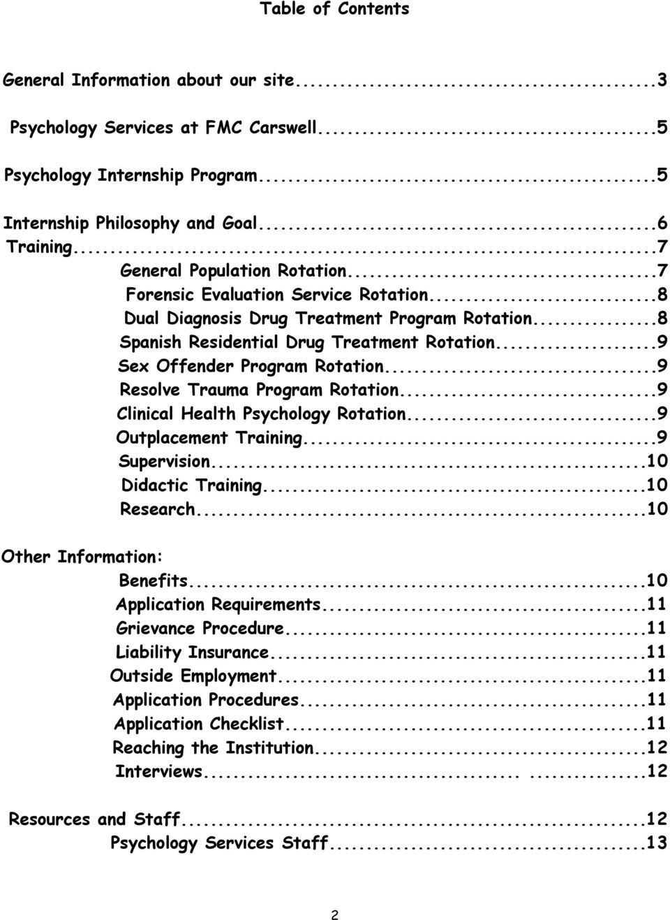 ..9 Sex Offender Program Rotation...9 Resolve Trauma Program Rotation...9 Clinical Health Psychology Rotation...9 Outplacement Training...9 Supervision...10 Didactic Training...10 Research.