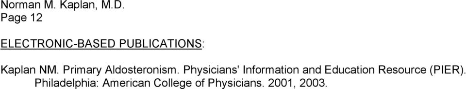 Physicians' Information and Education Resource