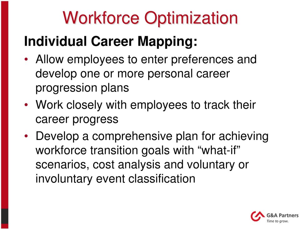 their career progress Develop a comprehensive plan for achieving workforce transition