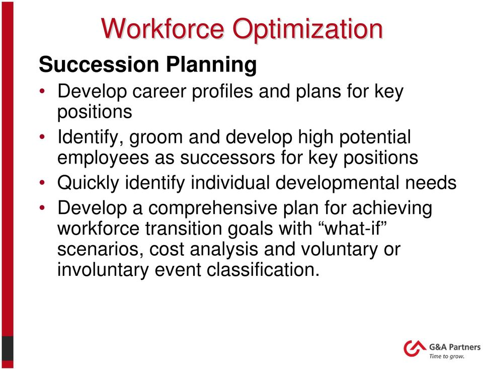 identify individual developmental needs Develop a comprehensive plan for achieving workforce