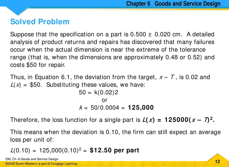 the dimensions are approximately 0.48 or 0.52) and costs $50 for repair. Thus, in Equation 6.1, the deviation from the target, x T, is 0.02 and L(x) = $50.