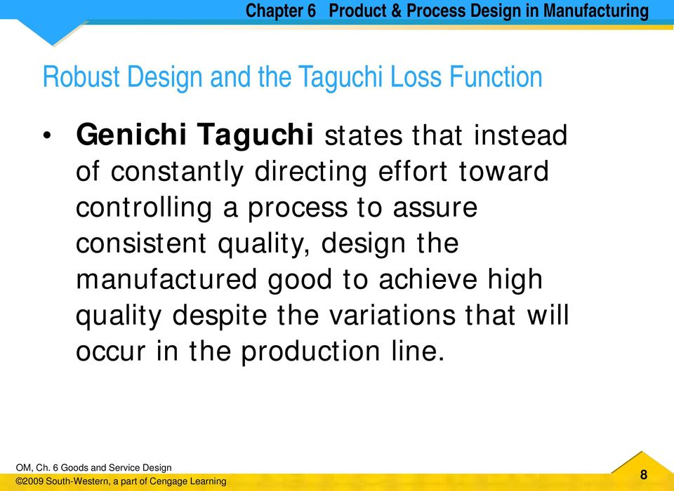 toward controlling a process to assure consistent quality, design the manufactured