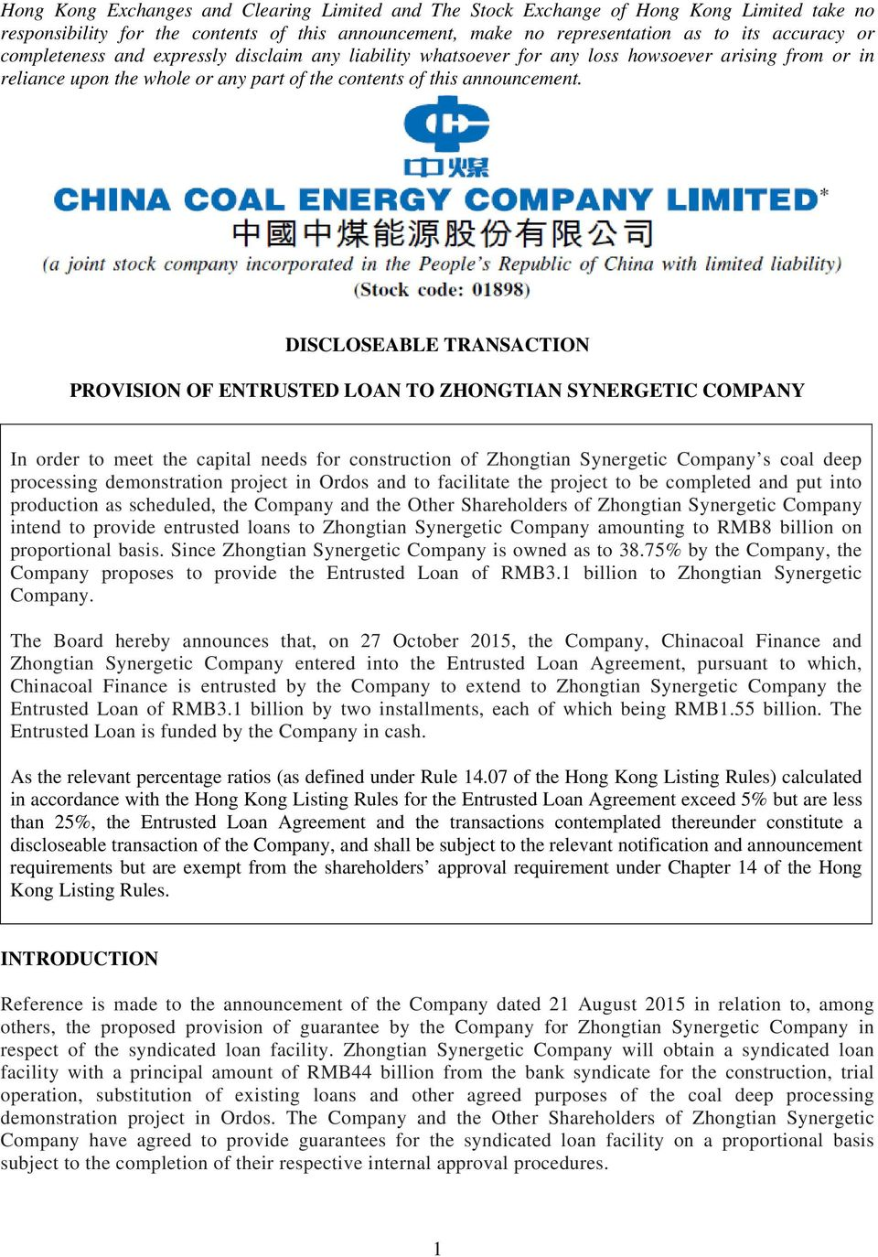 DISCLOSEABLE TRANSACTION PROVISION OF ENTRUSTED LOAN TO ZHONGTIAN SYNERGETIC COMPANY In order to meet the capital needs for construction of Zhongtian Synergetic Company s coal deep processing