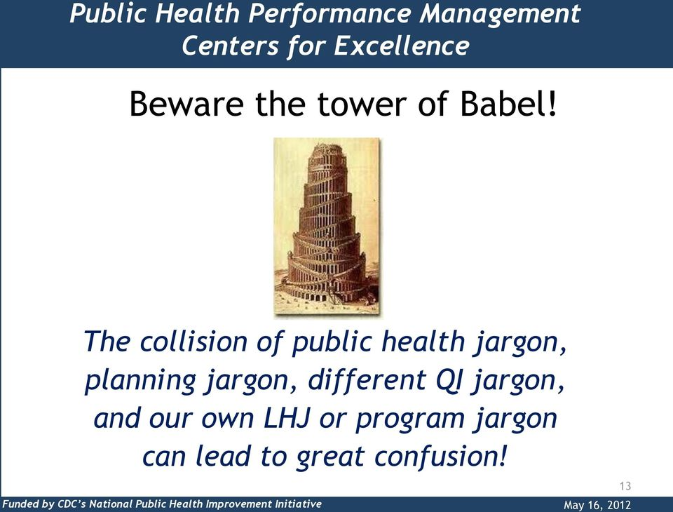 The collision of public health jargon, planning jargon, different QI
