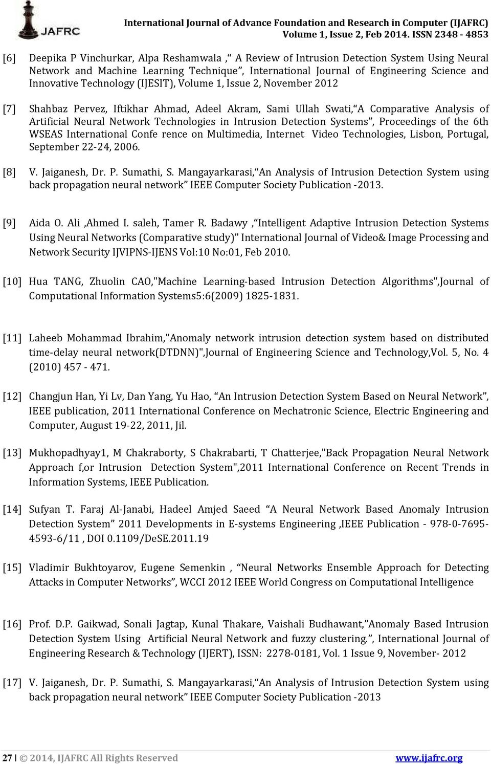 Detection Systems, Proceedings of the 6th WSEAS International Confe rence on Multimedia, Internet Video Technologies, Lisbon, Portugal, September 22-24, 2006. [8] V. Jaiganesh, Dr. P. Sumathi, S.