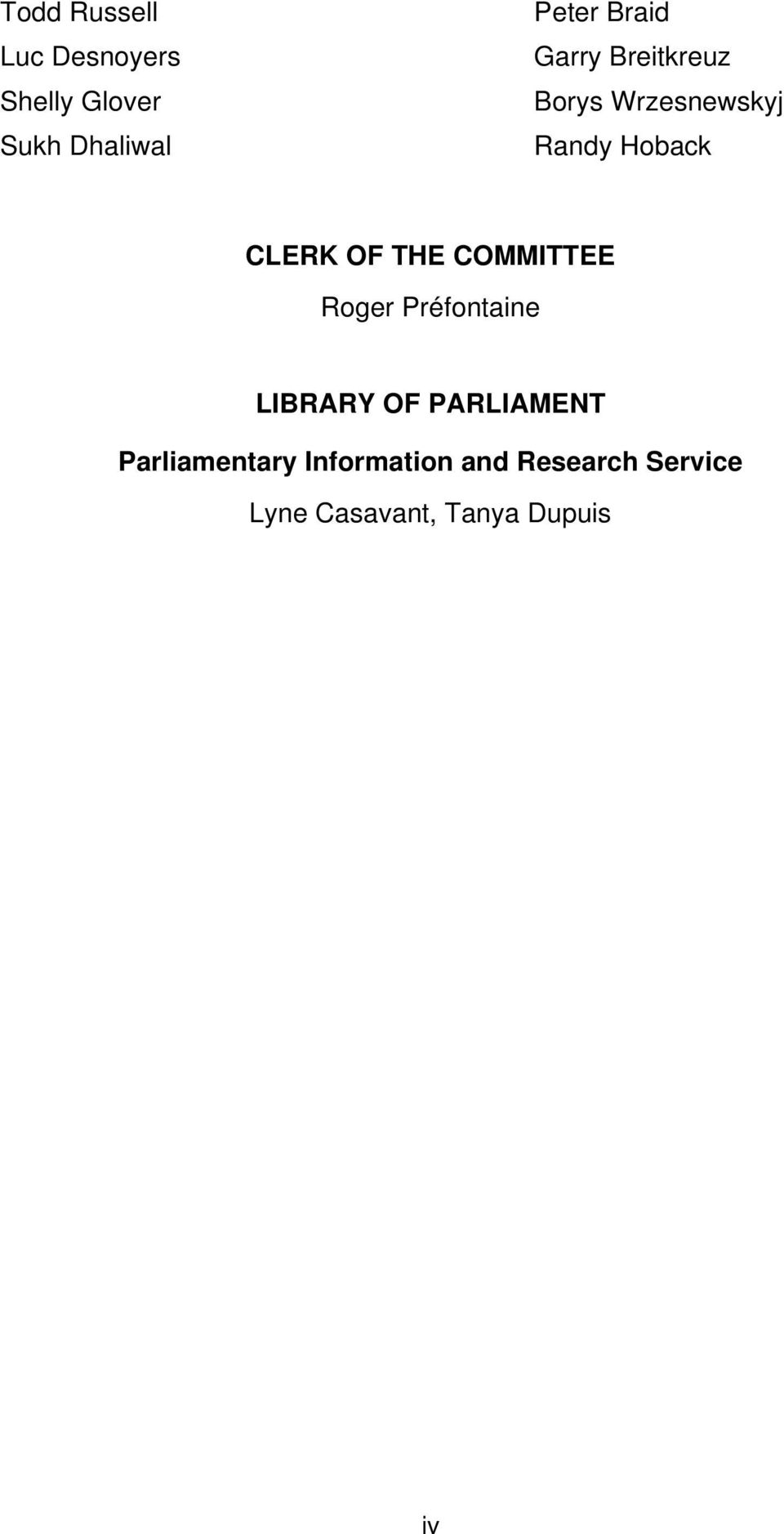 THE COMMITTEE Roger Préfontaine LIBRARY OF PARLIAMENT