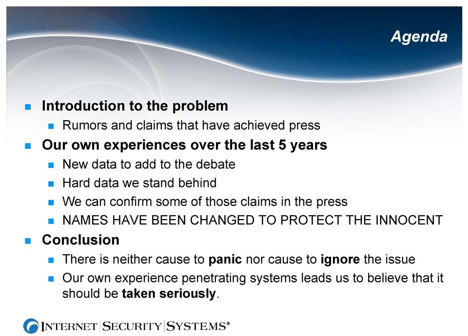 the press NAMES HAVE BEEN CHANGED TO PROTECT THE INNOCENT Conclusion There is neither cause to panic nor