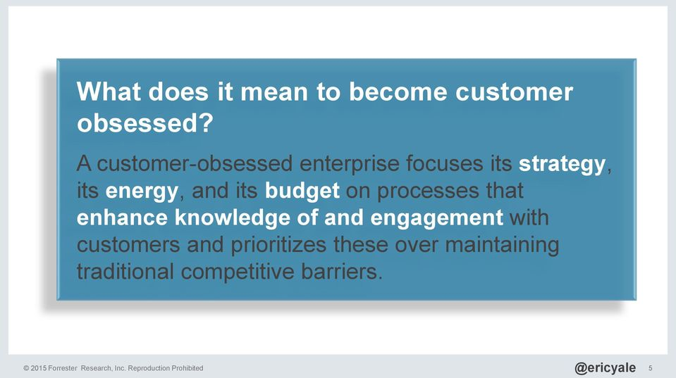 processes that enhance knowledge of and engagement with customers and prioritizes