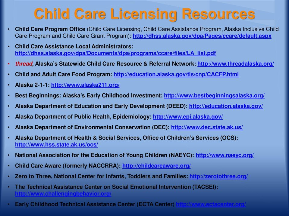 pdf thread, Alaska s Statewide Child Care Resource & Referral Network: http://www.threadalaska.org/ Child and Adult Care Food Program: http://education.alaska.gov/tls/cnp/cacfp.