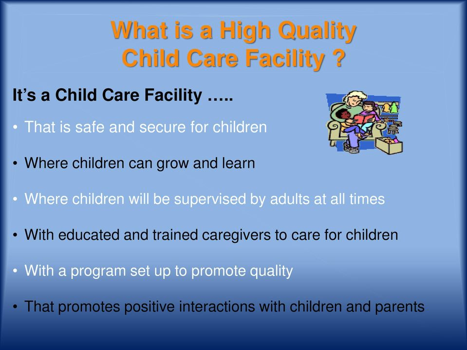 will be supervised by adults at all times With educated and trained caregivers to care for