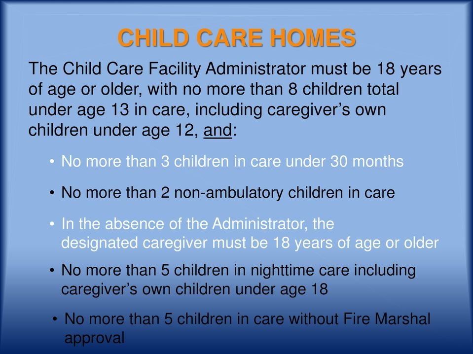 non-ambulatory children in care In the absence of the Administrator, the designated caregiver must be 18 years of age or older No more