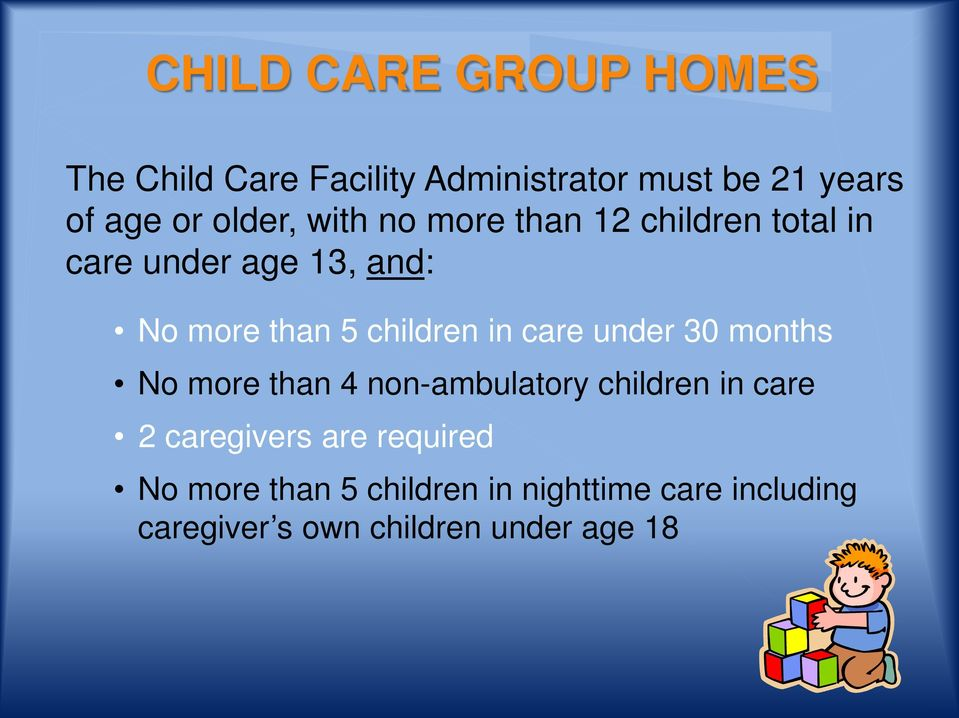 children in care under 30 months No more than 4 non-ambulatory children in care 2