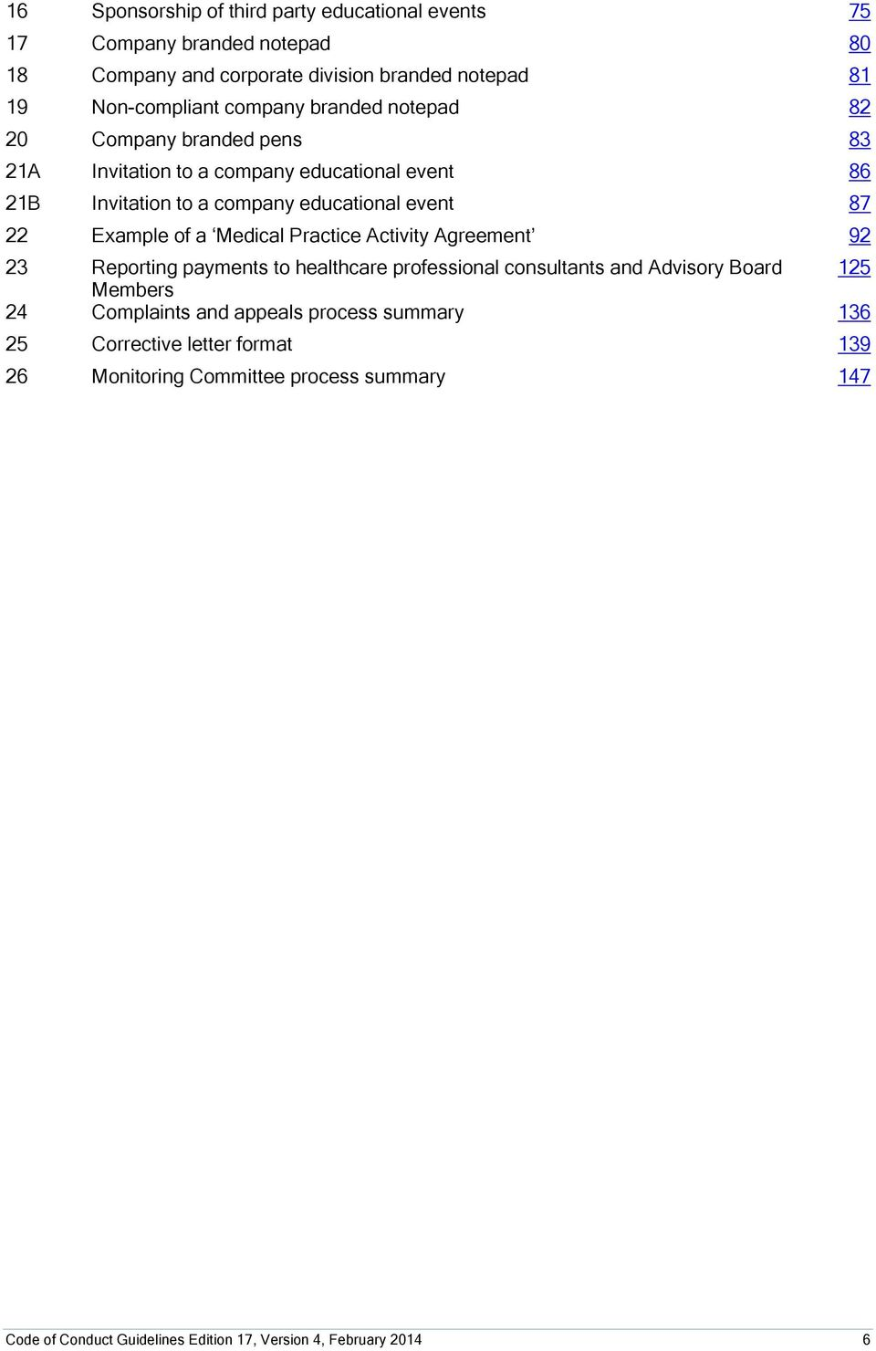 Medical Practice Activity Agreement 92 23 Reporting payments to healthcare professional consultants and Advisory Board 125 Members 24 Complaints and appeals