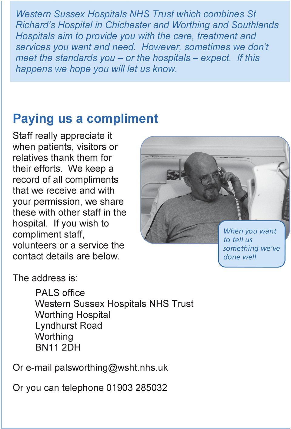Paying us a compliment Staff really appreciate it when patients, visitors or relatives thank them for their efforts.