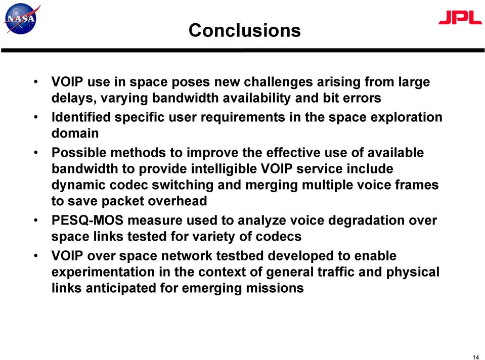 dynamic codec switching and merging multiple voice frames to save packet overhead PESQ-MOS measure used to analyze voice degradation over space links tested for