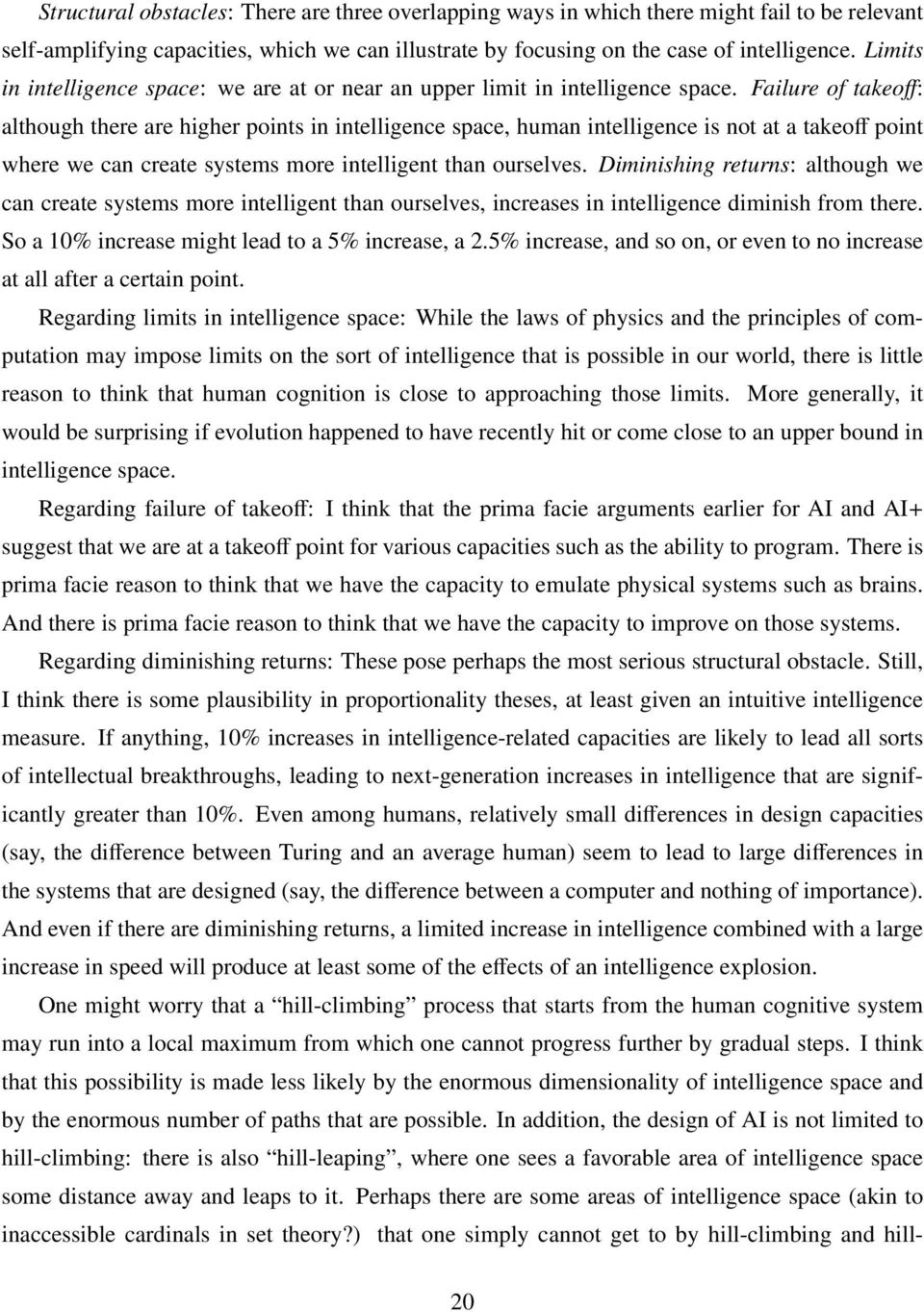Failure of takeoff: although there are higher points in intelligence space, human intelligence is not at a takeoff point where we can create systems more intelligent than ourselves.
