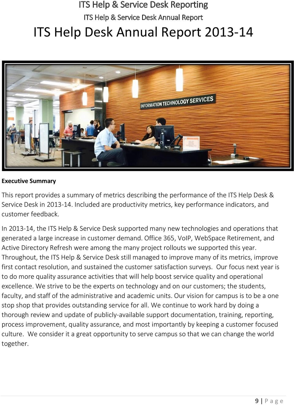 In 2013-14, the ITS Help & Service Desk supported many new technologies and operations that generated a large increase in customer demand.