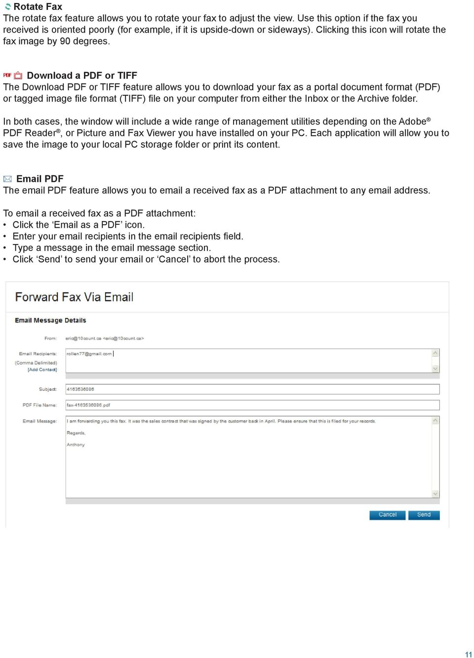 Download a PDF or TIFF The Download PDF or TIFF feature allows you to download your fax as a portal document format (PDF) or tagged image file format (TIFF) file on your computer from either the