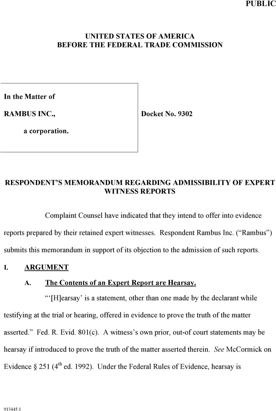 Respondent Rambus Inc. ( Rambus ) submits this memorandum in support of its objection to the admission of such reports. I. ARGUMENT A. The Contents of an Expert Report are Hearsay.