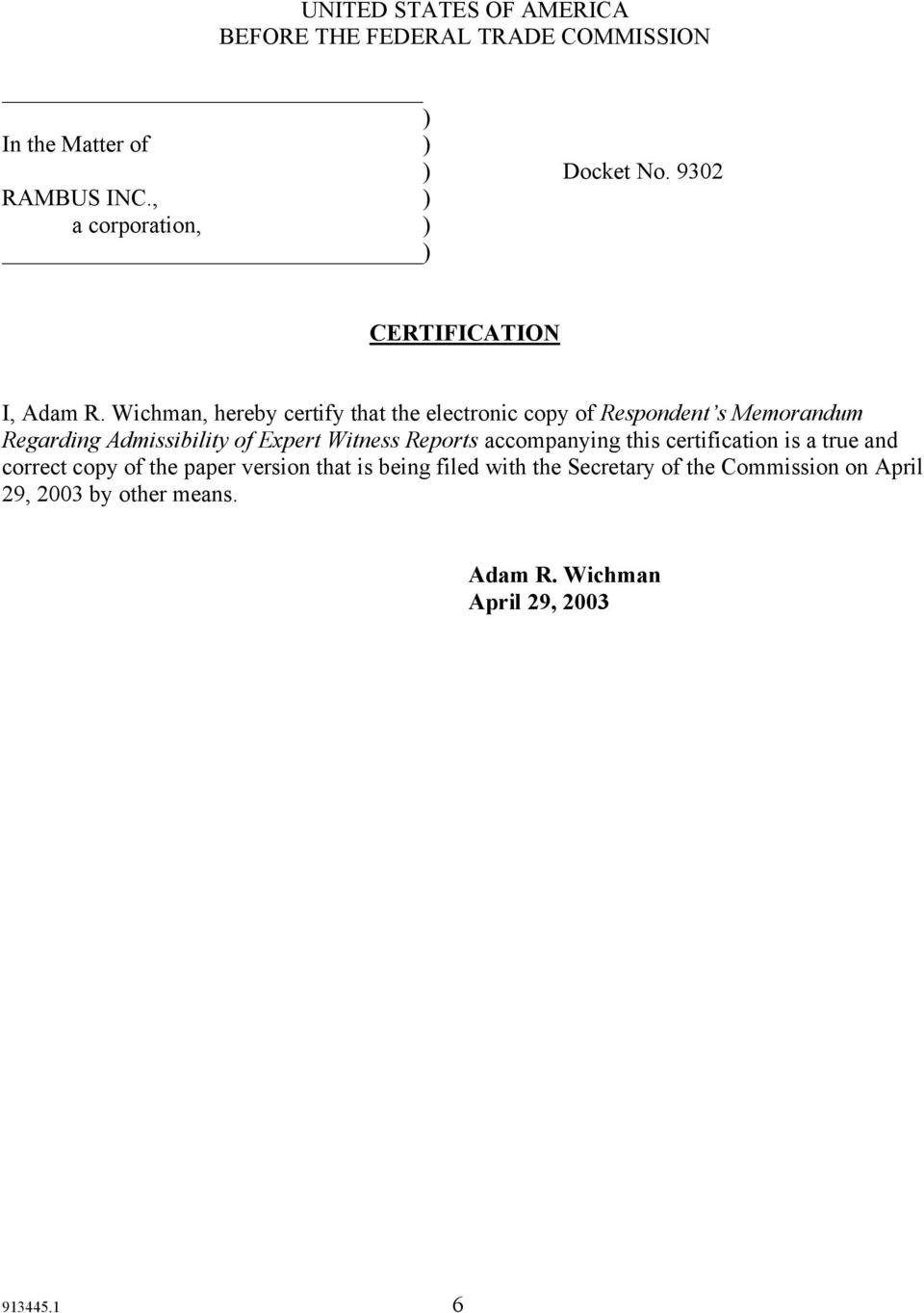 Wichman, hereby certify that the electronic copy of Respondent s Memorandum Regarding Admissibility of Expert Witness