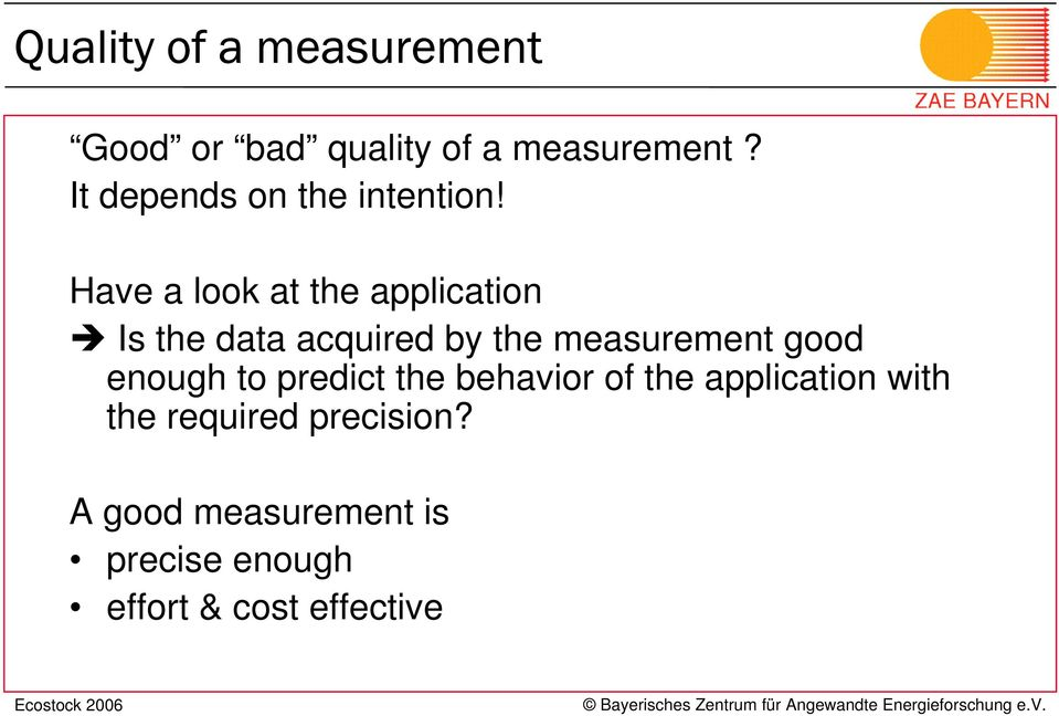 Have a look at the application Is the data acquired by the measurement good