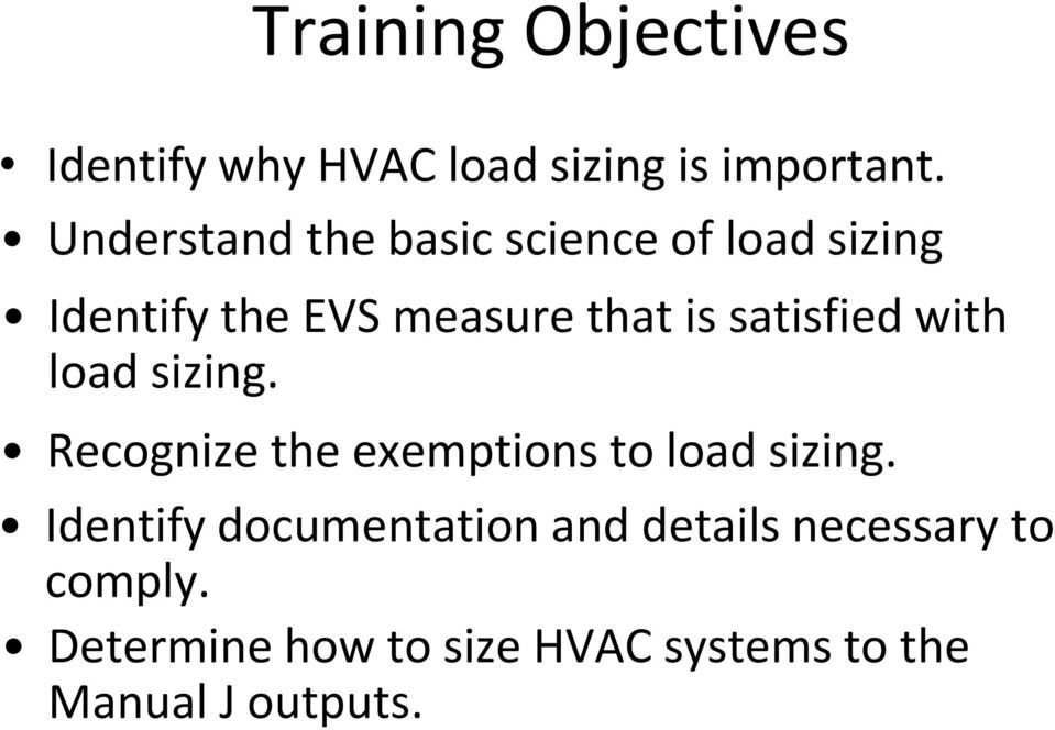 satisfied with load sizing. Recognize the exemptions to load sizing.