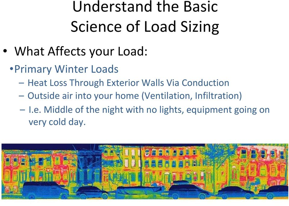 Conduction Outside air into your home (Ventilation, Infiltration)