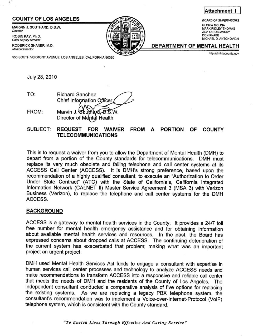 gov July 28, 2010 TO: FROM: SUBJECT: REQUEST FOR WAIVER FROM A PORTION OF COUNTY TELECOMMUNICATIONS This is to request a waiver from you to allow the Department of Mental Health (DMH) to depart from