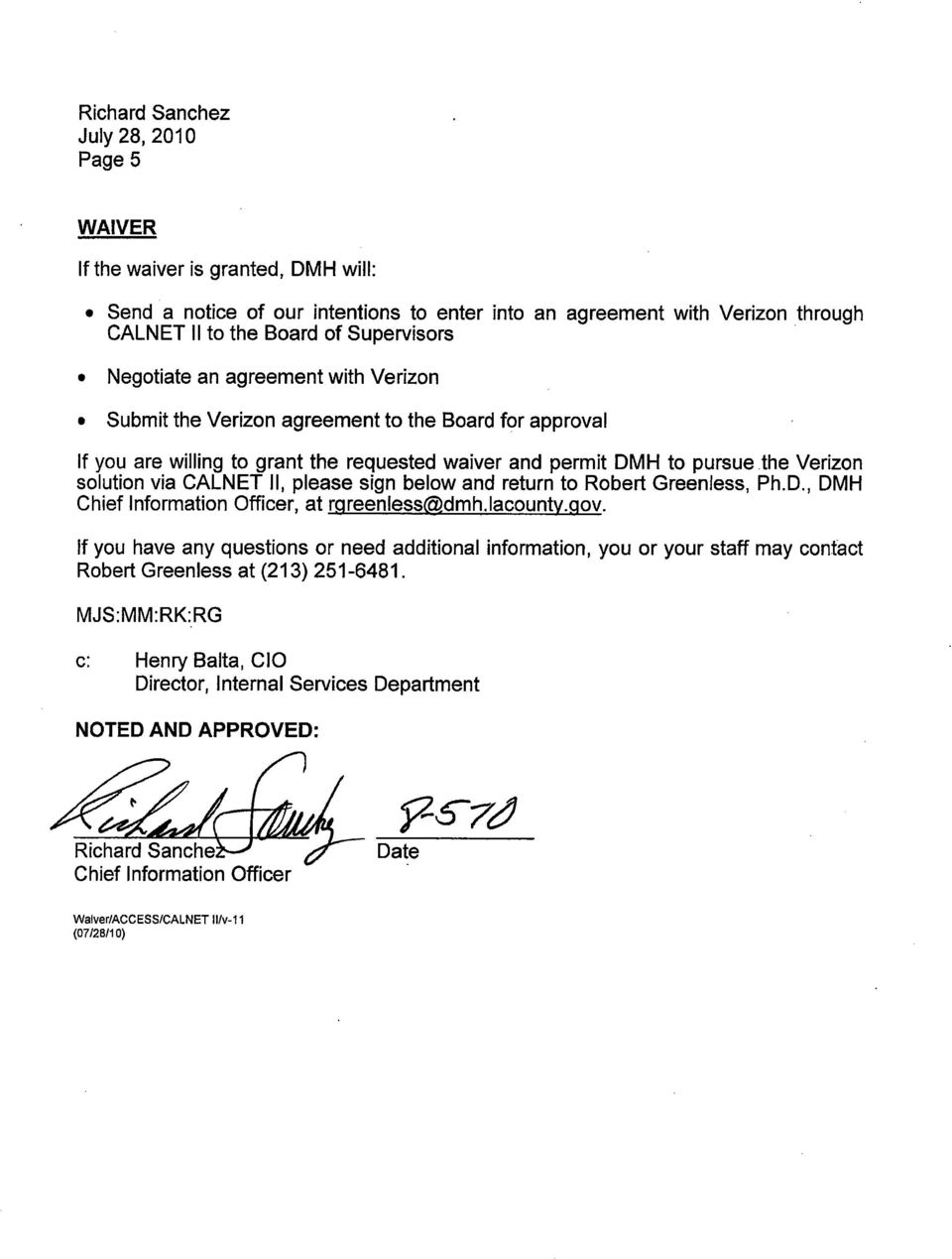 Submit the Verizon agreement to the Board for approval If you are wiling to grant the requested waiver and permit DMH to pursue the Verizon solution via CALNET II, please sign below and return to