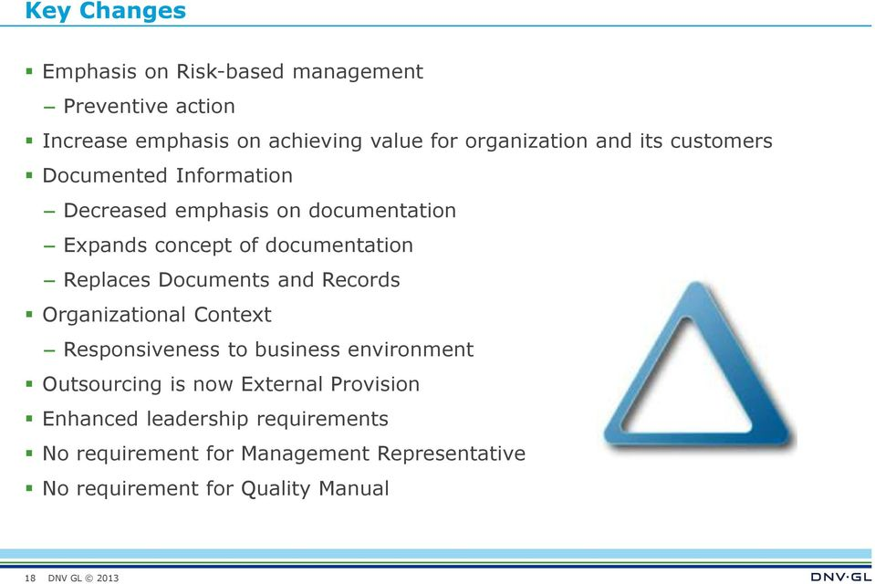 Documents and Records Organizational Context Responsiveness to business environment Outsourcing is now External