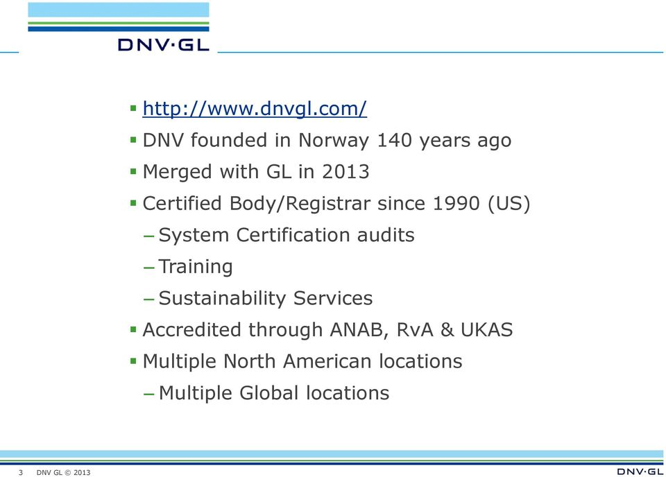 Certified Body/Registrar since 1990 (US) System Certification audits