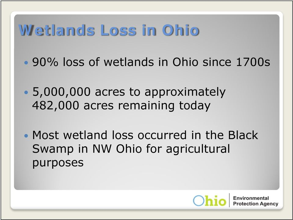 482,000 acres remaining today Most wetland loss
