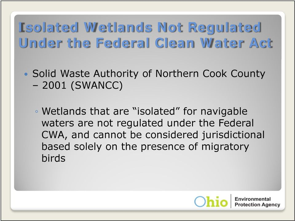 isolated for navigable waters are not regulated under the Federal CWA, and