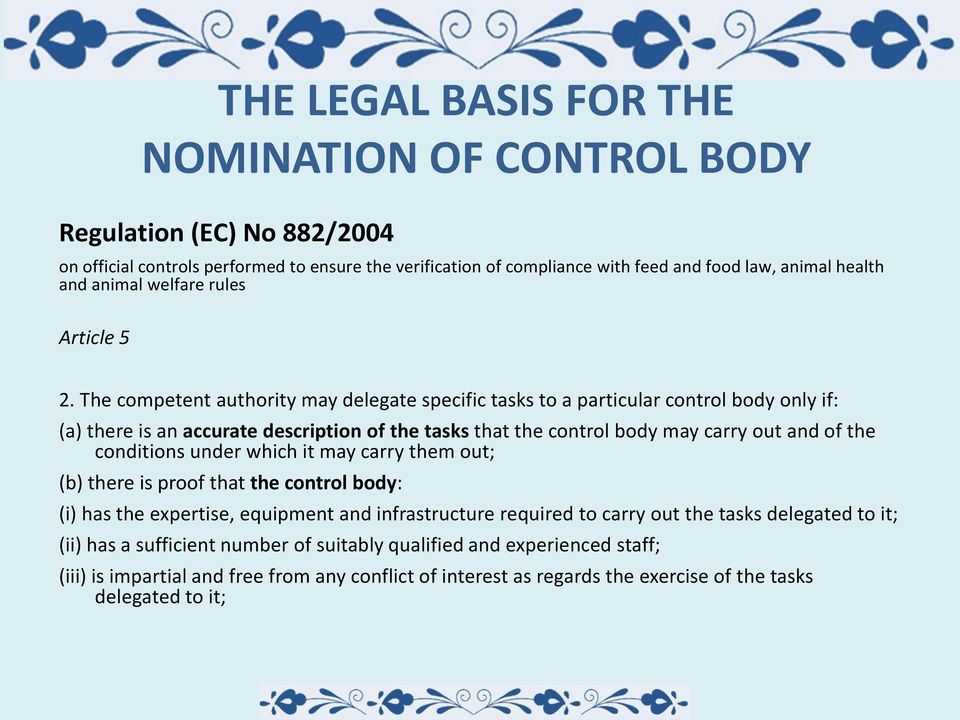 The competent authority may delegate specific tasks to a particular control body only if: (a) there is an accurate description of the tasks that the control body may carry out and of the