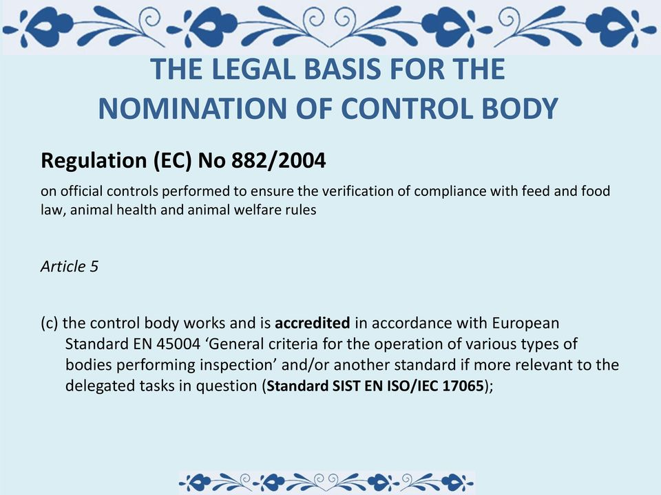 and is accredited in accordance with European Standard EN 45004 General criteria for the operation of various types of bodies