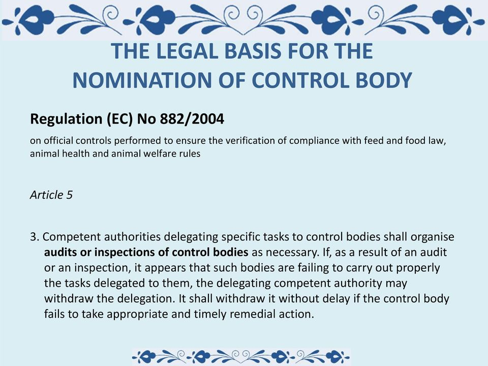 Competent authorities delegating specific tasks to control bodies shall organise audits or inspections of control bodies as necessary.