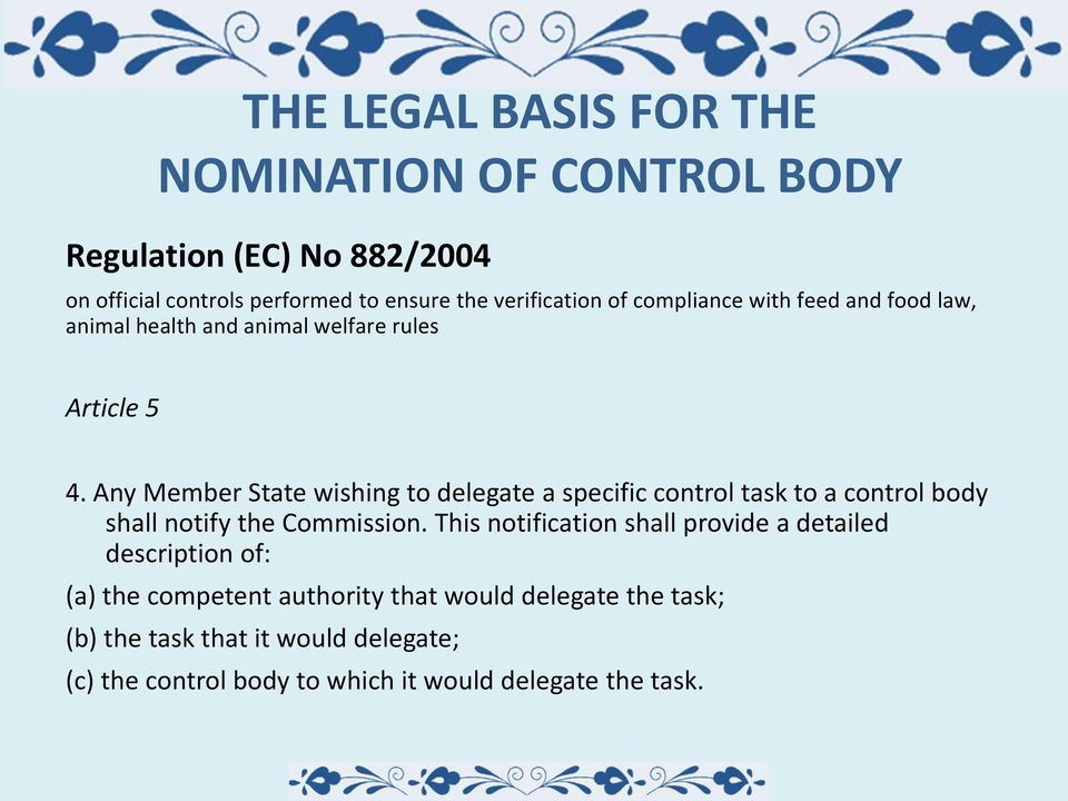 Any Member State wishing to delegate a specific control task to a control body shall notify the Commission.