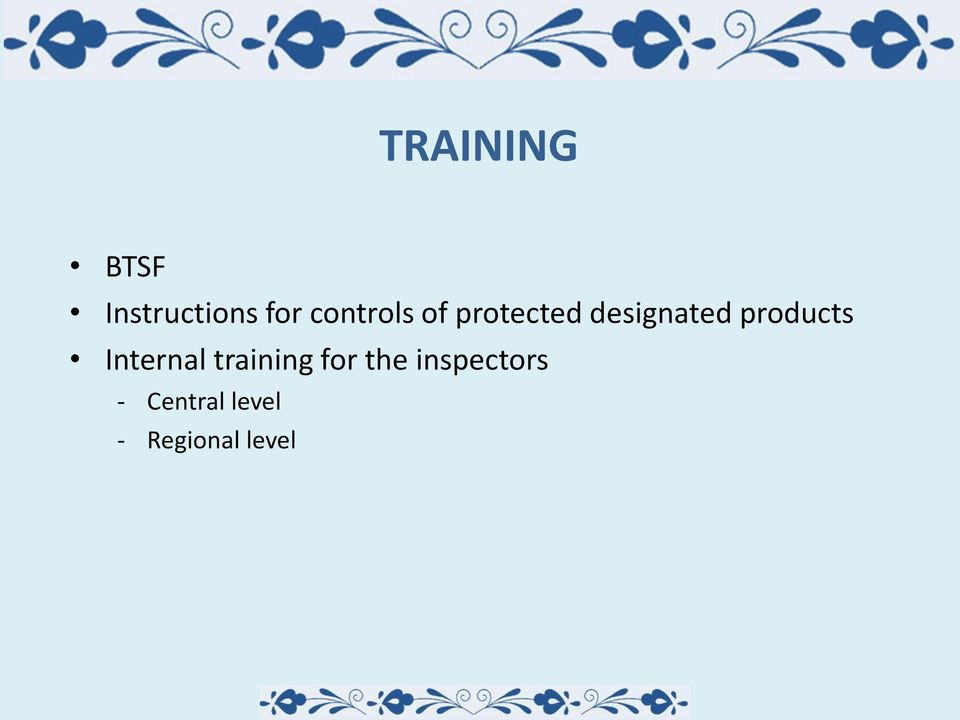 products Internal training for the
