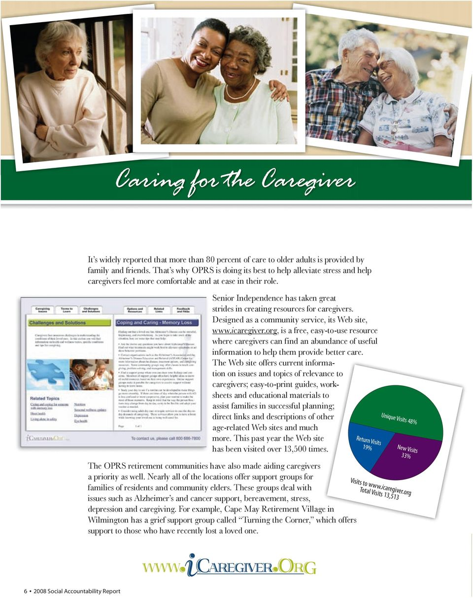 Senior Independence has taken great strides in creating resources for caregivers. Designed as a community service, its Web site, www.icaregiver.