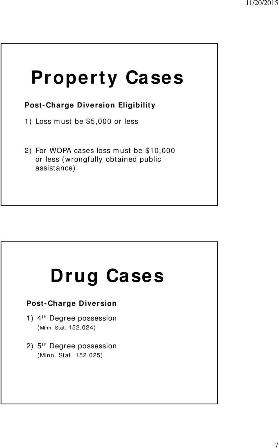 public assistance) Drug Cases Post-Charge Diversion 1) 4 th Degree