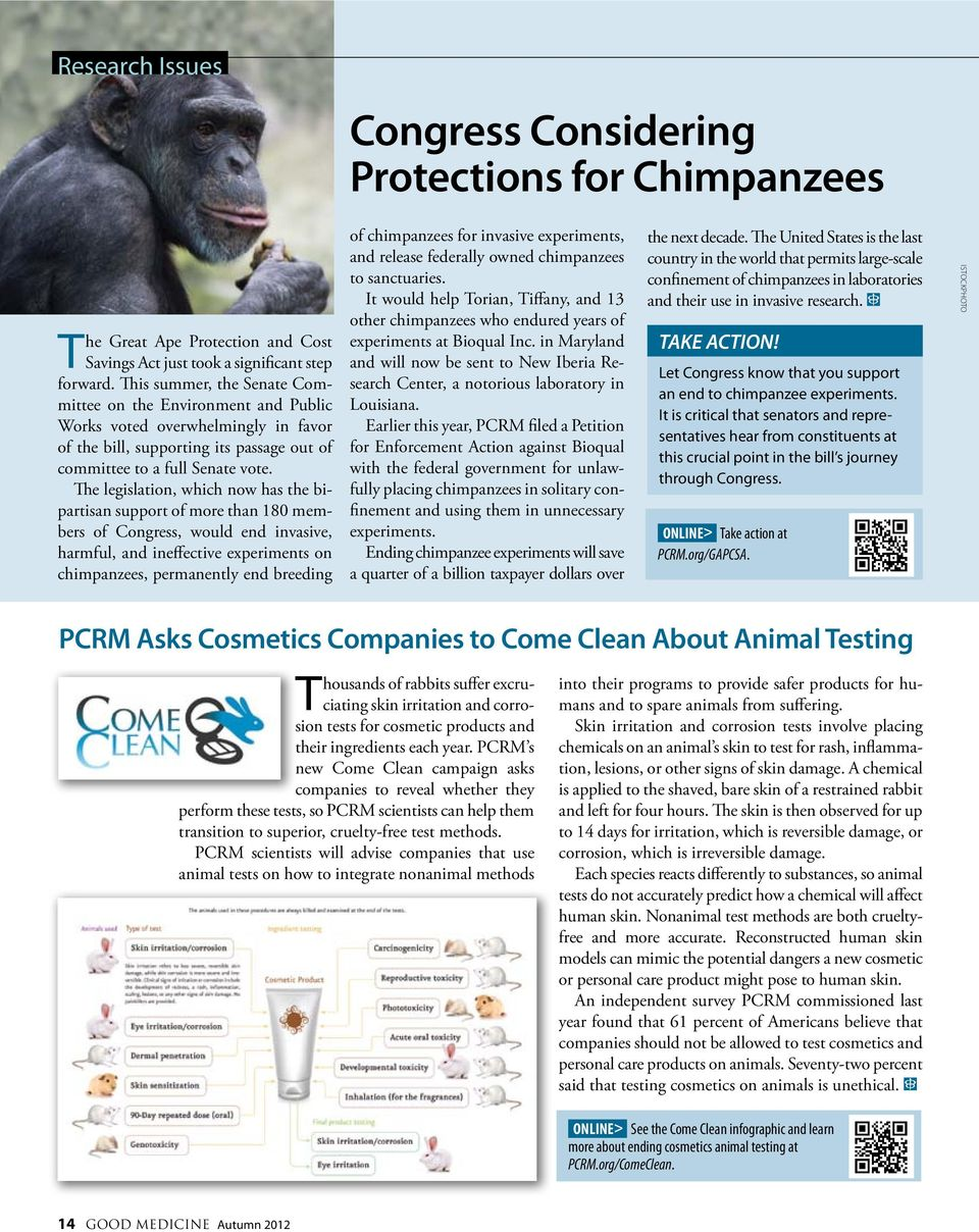 The legislation, which now has the bipartisan support of more than 180 members of Congress, would end invasive, harmful, and ineffective experiments on chimpanzees, permanently end breeding of